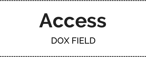 Access DOX FIELD